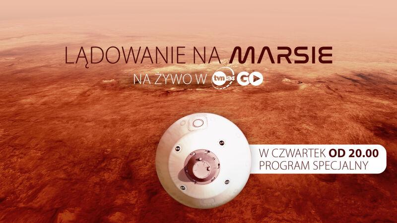 Lądowanie na Marsie na żywo w TVN24 GO